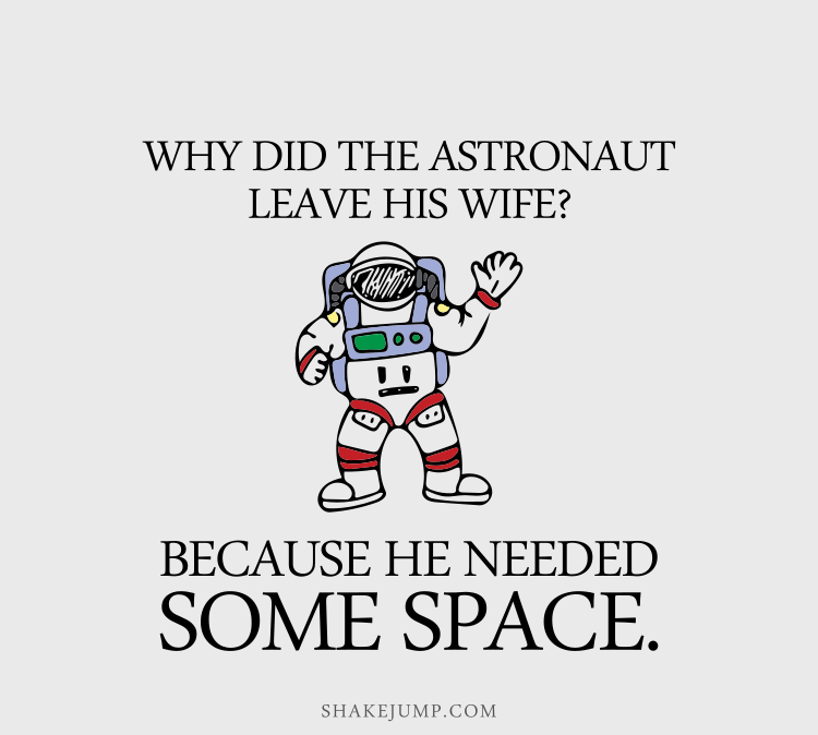 What's the astronaut's favorite key? The Spacebar.