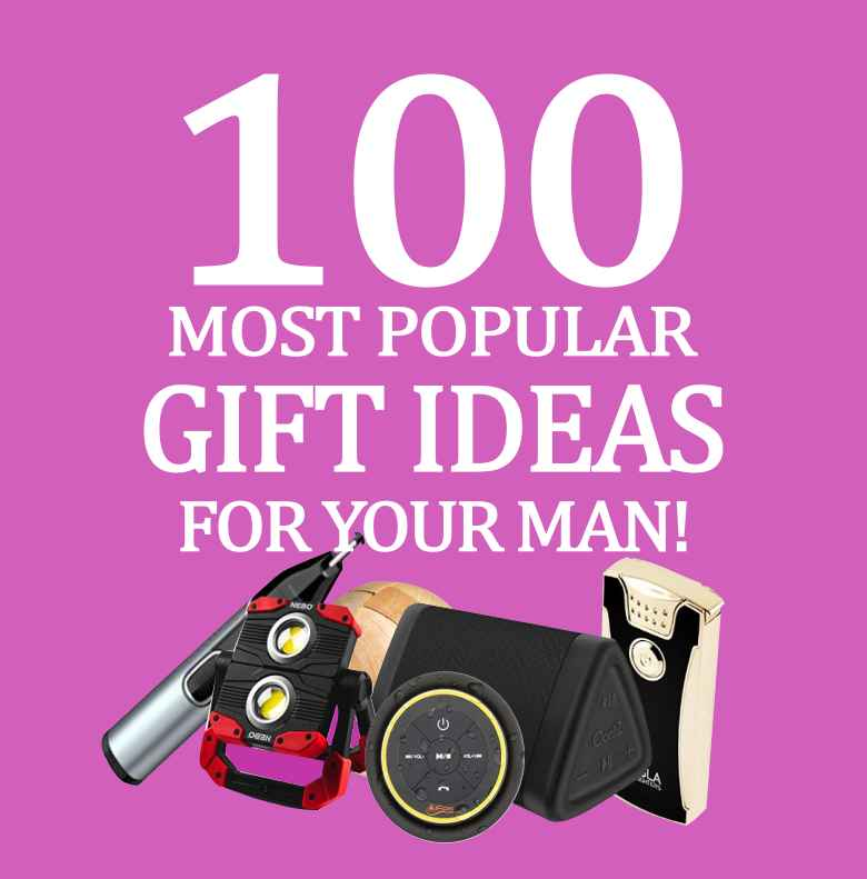 100 Popular Gift Ideas For Your Husband or Boyfriend