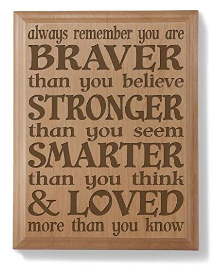 You are braver than you believe - inspirational plaque