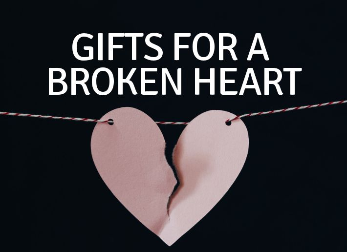 11 Gift Ideas For A Friend with A Broken Heart