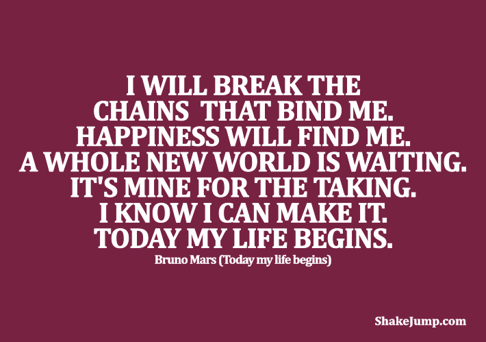 Bruno Mars - Life Begins - Quote