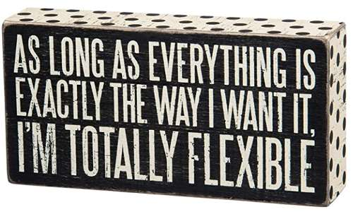 I am totally flexible sign box