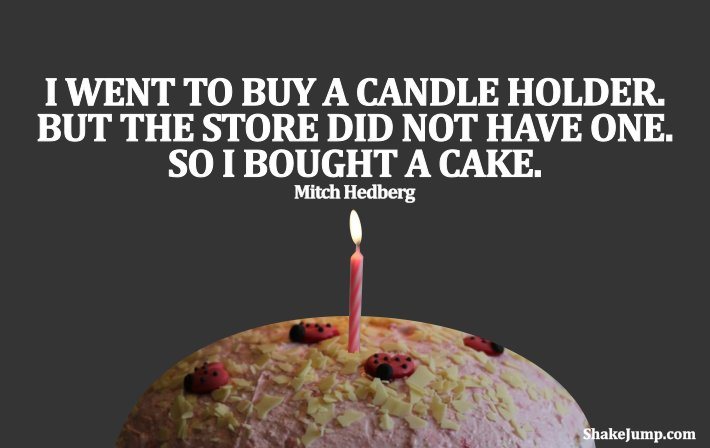 Mitch Hedberg - funny candle holder quote
