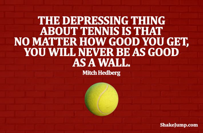Mitch Hedberg - funny tennis quote-10