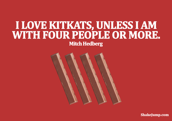 Mitch Hedberg - Funny quote on kitkats