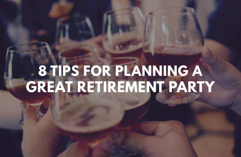 10 Important Tips for Planning a Great Retirement Party!