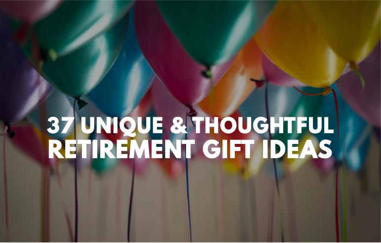 41 Unique Retirement Gifts That Any Retiree Would Love To Receive!