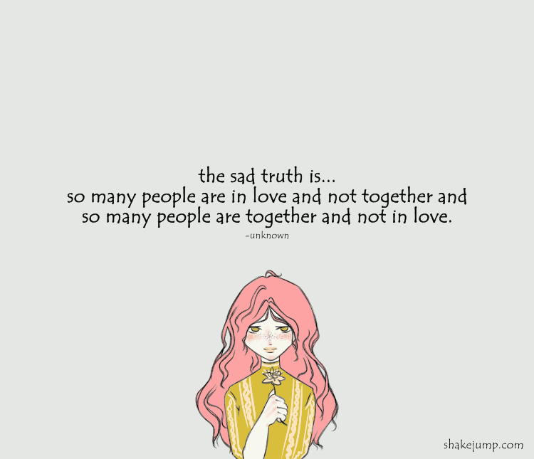 There are so many people in love and not together.