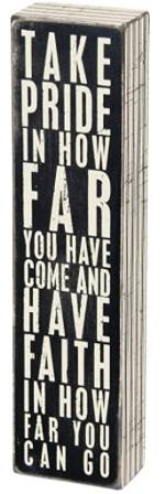 Take pride in how far you have come - box sign