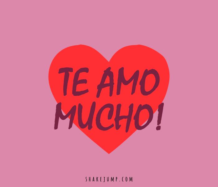 Te Amo Mucho