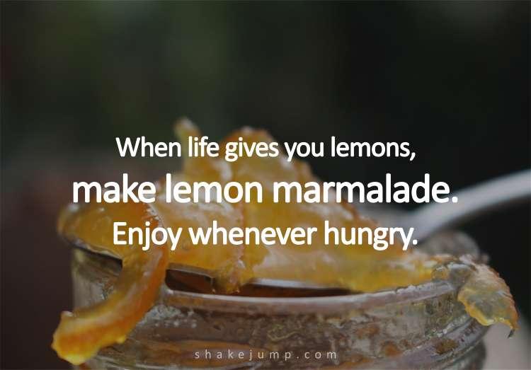 When life gives you lemons, make lemon marmalade.