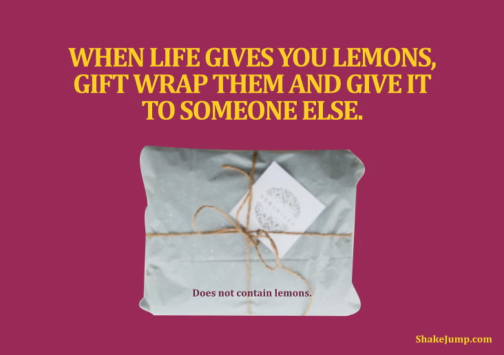 When life gives you lemons gift wrap them - funny quote 9