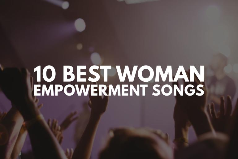 Woman empowering songs
