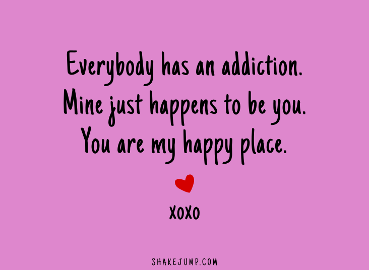 You are my happy place.