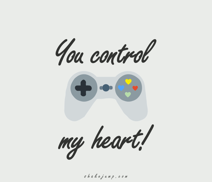 You control my heart.