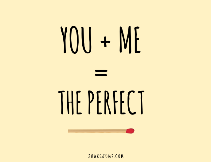 You + Me = The Perfect Match
